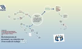 Copy of Reclutamiento de personal y su relacion con el mercado de trabajo