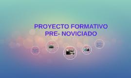 PROYECTO FORMATIVO  PRE- NOVICIADO