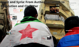 Egypt and Syria: from Authoritarianism to Revolution and Civil War
