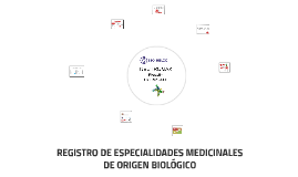 REGISTRO DE ESPECIALIDADES MEDICINALES DE ORIGEN BIOLOGICO