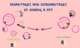 ADVANTAGES AND DISADVANTAGES OF PETS