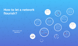 How to let a network flourish?