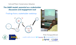 ESSA 2013 - The SWAP model: Soil and Water conservation AdoPtion - stakeholder engagement and discussion with an ABM