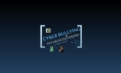 Avery, David, Taylor -Cyber Bullying: No Muscles Needed