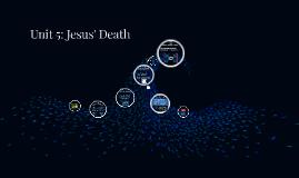 Unit 5: Jesus' Death