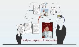 Fakty o papieżu Franciszku