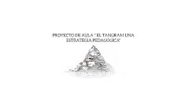 """PROYECTO DE AULA """" EL TANGRAM UNA ESTRATEGIA PEDAGÓGICA"""""""