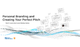 Personal Branding and Creating Your Perfect Pitch