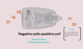 Negativo yo?o positivo yo?