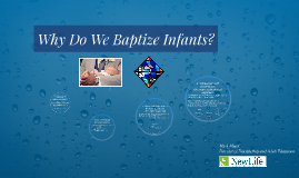 Why do we Baptize Infants?