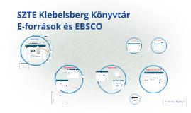 SZTE Klebelsberg Könyvtár - E-források és EBSCO