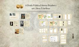 A Dívida Pública Externa Brasileira em Libras Esterlinas - II