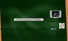 Copy of Historia de la educacion en COLOMBIA