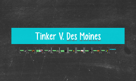Copy of Tinker V. Des Moines