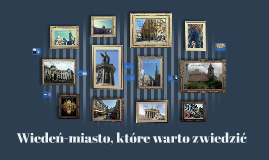 Wiedeń-miasto, które warto zwiedzić