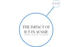 THE IMPACT OF ICT IN AUSSIE