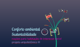 Copy of Projeto III - Noções conforto ambiental