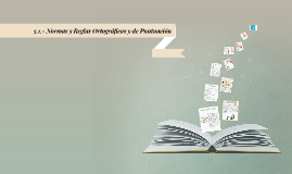 Copy of 3.1.- Normas y Reglas Ortográficas y de Puntuación