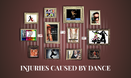 INJURIES CAUSED BY DANCE