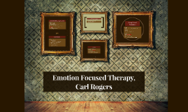Emotion Focused Therapy,