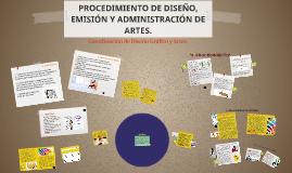 PROCEDIMIENTO DE DISEÑO, EMISIÓN Y ADMINISTRACIÓN DE ARTES.