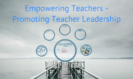 Teacher Leaders - Empowering, supporting, sustaining