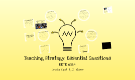 Copy of Teaching Strategy: Essential Questions