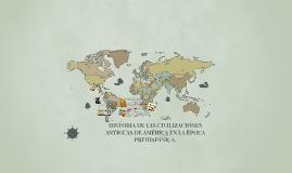 historia de las civilizaciones amtiguas de ameica en la epoc
