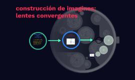 construcción de imagines: lentes convergentes