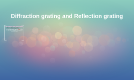 Diffraction grating and Reflection grating