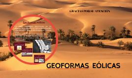 Copy of Procesos y Geoformas Eólicas