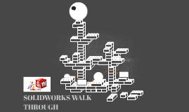 SOLIDWORKS WALK THROUGH