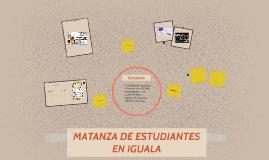 MATANZA DE ESTUDIANTES EN IGUALA