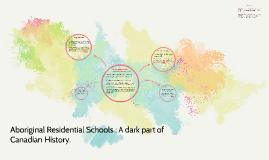 Aboriginal Residential Schools : A dark part of Canadian History