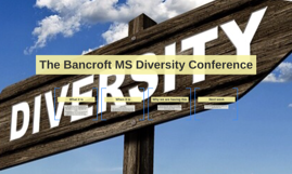 The Bancroft MS Diversity Conference