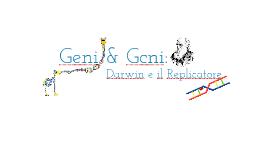 Geni & Geni: Darwin e il Replicatore