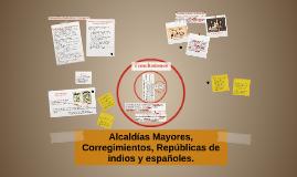 Alcaldías Mayores, Corregimientos, Repúblicas de indios y es
