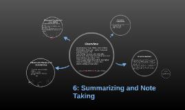 6:Summarizing and Note Taking