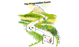 The Progression Exam