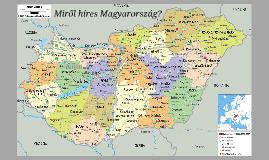 Miről híres Magyarország?