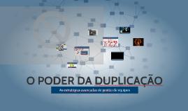 Copy of O PODER DA DUPLICAÇÃO