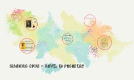 Magnum Opus - Novel In Progress