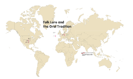 Folk Lore and the Oral Tradition