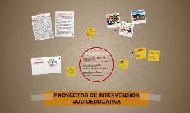 PROYECTOS DE INTERVENSIÓN SOCIOEDUCATIVA
