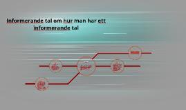 Copy of Informerande tal om hur man har ett informerande tal