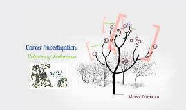 career investigation by meera nimalan on Prezi