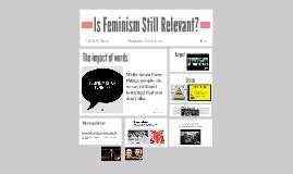 Is Feminism Still Relevant?