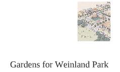 Gardens for Weinland Pard