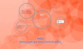 Copy of ¿QUE ES, PARA QUE SIRVE Y COMO SE UTILIZA PREZI?