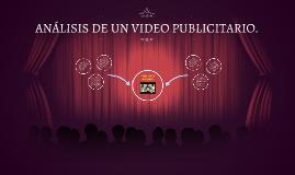 ANÁLISIS DE UN VIDEO PUBLICITARIO.